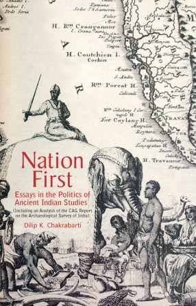 Nation First: Essays in the Politics of Ancient Indian Studies (Including an Analysis of the CAG Report on the Archaeological Survey of India)