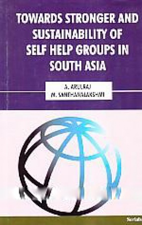 Towards Stronger and Sustainability of Self Help Groups in South Asia