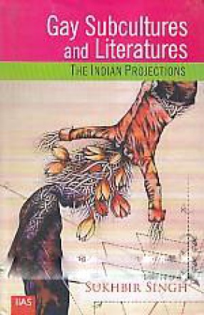 Gay Subcultures and Literatures: The Indian Projections