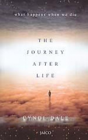 The Journey After Life: What Happens When We Die