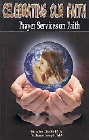 Celebrating Our Faith: Prayer Moments on Faith