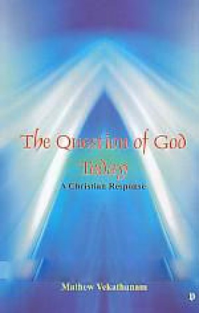 The Question of God Today: A Christian Response