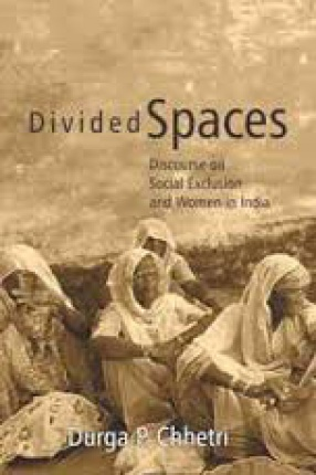 Divided Spaces: Discourse on Social Exclusion and Women in India