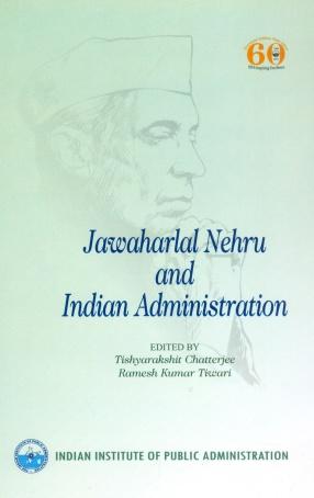 Jawaharlal Nehru and Indian Administration