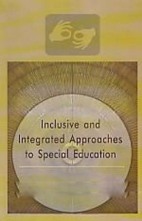 Inclusive and Integrated Approaches to Special Education