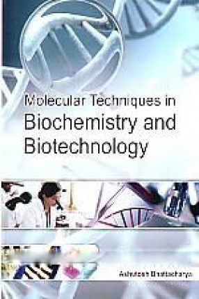 Molecular Techniques in Biochemistry & Biotechnology