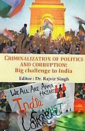 Criminalization of Politics and Corruption: Big Challenge to India
