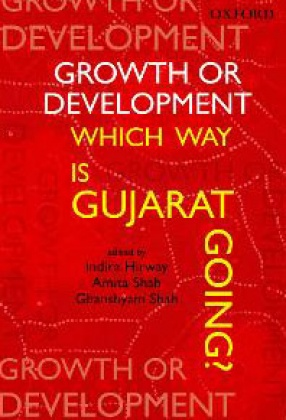 Growth or Development: Which Way is Gujarat Going