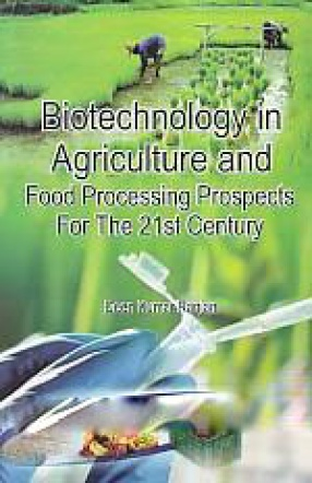 Biotechnology in Agriculture and Food Processing Prospects for the 21st Century