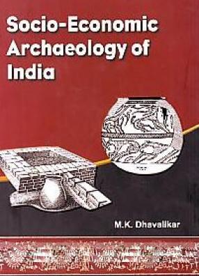 Socio-Economic Archaeology of India