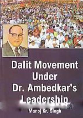 Dalit Movement Under Dr. Ambedkar's Leadership