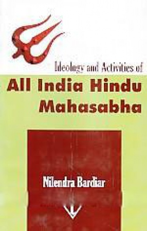 Ideology and Activities of All India Hindu Mahasabha