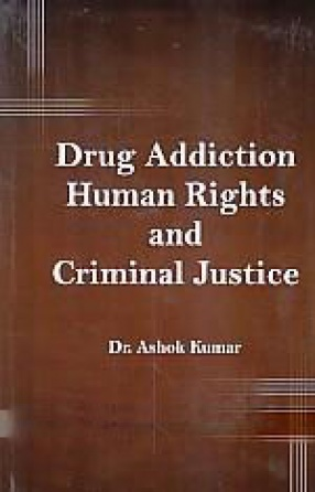 Drug Addiction, Human Rights and Criminal Justice