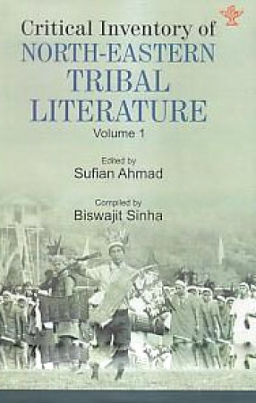 Critical Inventory of North-Eastern Tribal Literature, Volume 1