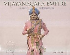 Vijayanagara Empire: Ruins to Resurrection