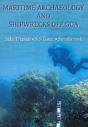 Maritime Archaeology and Shipwrecks off Goa
