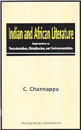 Indian and African Literature: Approaches to Postcolonialism, Globalization, Environmentalism