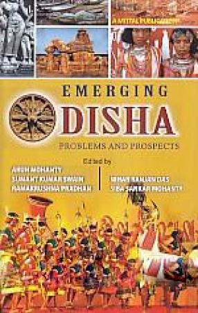 Emerging Odisha: Problems and Prospects