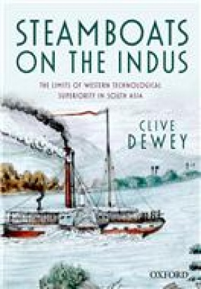 Steamboats on the Indus: The Limits of Western Technological Superiority in South Asia