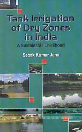 Tank irrigation of Dry Zones in India: A Sustainable Livelihood