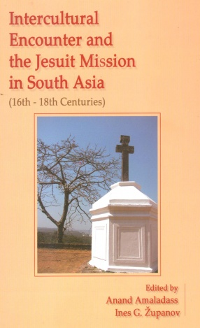 Intercultural Encounter and the Jesuit Mission in South Asia (16th - 18th Centuries)