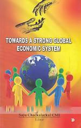 Towards A Strong Global Economic System