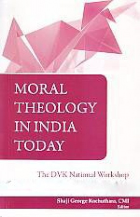 Moral Theology in India Today: The DVK National Workshop on Moral Theology