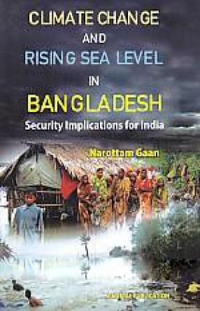 Climate Change and Rising Sea Level in Bangladesh: Security Implications for India