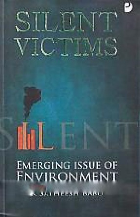 Silent Victims: Emerging Issue of Environment