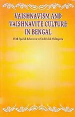 Vaishnavism and Vaishnavite Culture in Bengal: With Special Reference to Undivided Midnapore