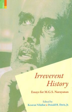 Irreverent History: Essays for M.G.S. Narayanan