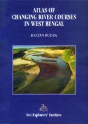 Atlas of Changing River Courses in West Bengal