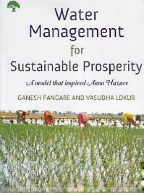 Water Management for Sustainable Prosperity: A Model That Inspired Anna Hazare