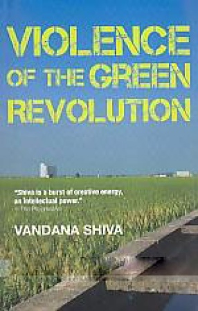 The Violence of the Green Revolution: Agriculture, Ecology and Politics in the South