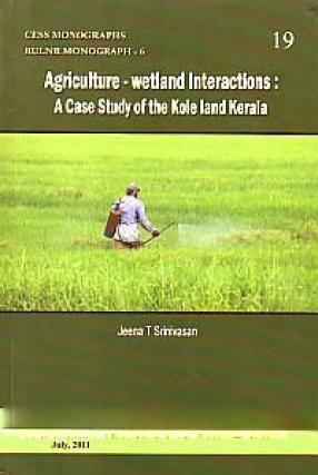 Agriculture-Wetland Interactions: A Case Study of the Kole Land Kerala