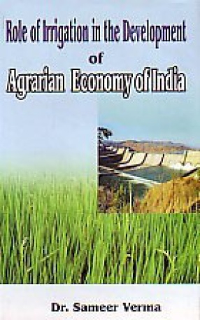 Role of Irrigation in the Development of Agrarian Economy of India