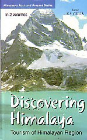 Discovering Himalaya: Tourism of Himalayan Region (In 2 Volumes)