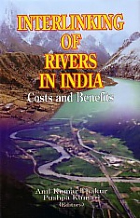 Interlinking of Rivers in India: Costs and Benefits