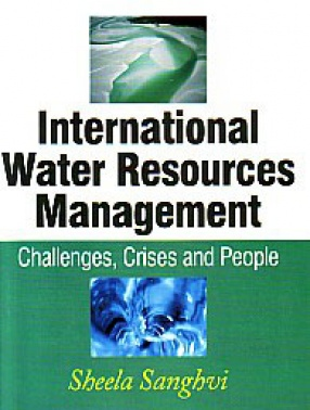 International Water Resources Management: Challenges, Crises and People