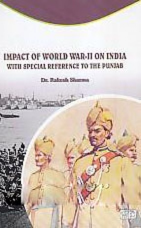Impact of World War II on India: With Special Reference to Punjab