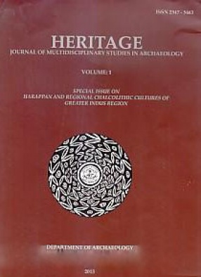 Heritage: Journal of Multidisciplinary Studies in Archaeology, Volume 1: Special Issue on Harappan and Regional Chalcolithic Cultures of Greater Indus Region