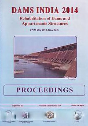Dams India 2014: Rehabilitation of Dams and Appurtenants Structures