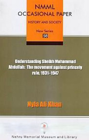 Understanding Sheikh Mohammad Abdullah: The Movement Against Princely Rule, 1931-1947