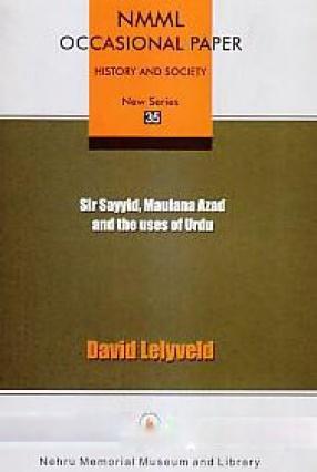 Sir Sayyid, Maulana Azad and the Uses of Urdu