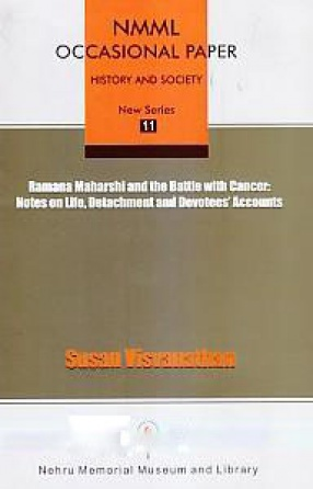 Ramana Maharshi and the Battle With Cancer: Notes on Life, Detachment and Devotees' Accounts