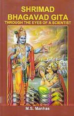 Shrimad Bhagavad Gita: Through the Eyes of A Scientist