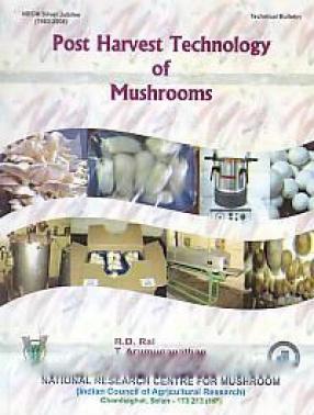 Post Harvest Technology of Mushrooms