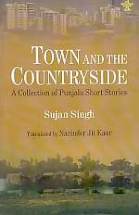 Town and the Countryside: A Collection of Punjabi Short Stories