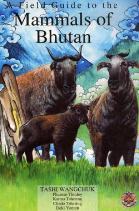Field Guide to the Mammals of Bhutan