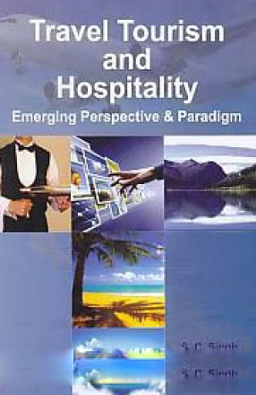 Travel Tourism and Hospitality: Emerging Perspective and Paradigm